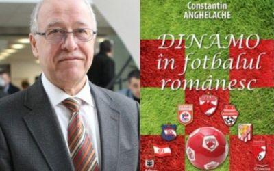 """Constantin Anghelache a lansat cartea """"Dinamo în fotbalul românesc"""""""