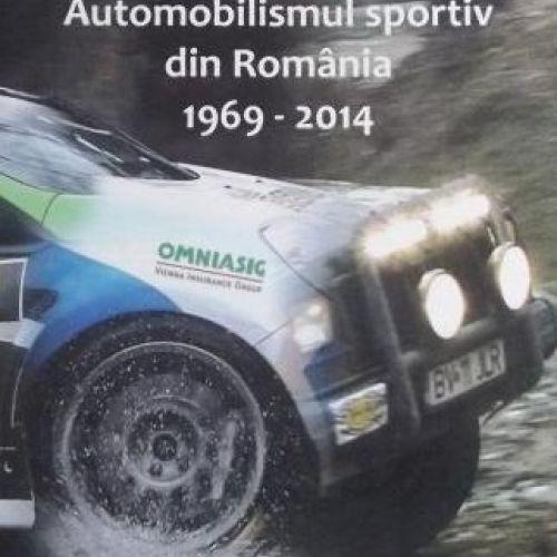 A apărut istoria automobilismului sportiv din România  în perioada 1969-2014, semnată de fostul campion Corneliu Țiț
